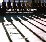 Out of the Shadows-Rediscovered American Art Songs