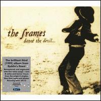 Dance the Devil [Bonus Tracks] - The Frames