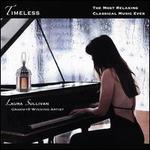 Timeless: the Most Relaxing Classical Piano Music Ever-Perfect Gifts for Mom, Dad, Grandma, Kids
