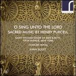 O Sing Unto the Lord: Sacred Music By Henry Purcel