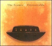 Fitzcarraldo - The Frames