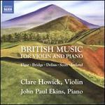 Edward Elgar, Frank Bridge, Cyril Scott: British Music for Violin and Piano [Clare Howick; John Paul Ekins] [Naxos: 8573790]
