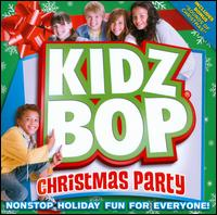 Kidz Bop Christmas Party - Kidz Bop Kids