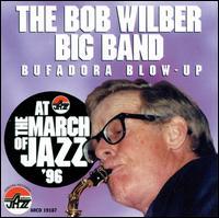Bufadora Blow-Up: At the March of Jazz '96 - The Bob Wilber Big Band