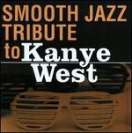 Smooth Jazz Tribute To Kanye West