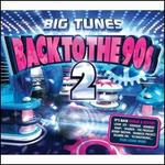 Big Tunes: Back to the 90s, Vol. 2