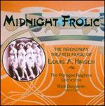 Midnight Frolic: The Broadway Theater Music of Louis A. Hirsch