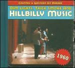 Dim Lights, Thick Smoke and Hillbilly Music: 1960