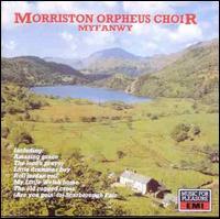 Myfanwy - Morriston Orpheus Choir