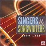 Singers & Songwriters: 1970-1971