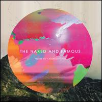 Passive Me Aggressive You - The Naked and Famous