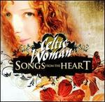Songs from the Heart [Bonus Tracks] - Celtic Woman