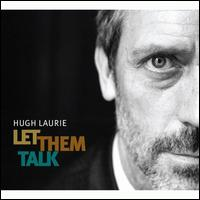 Let Them Talk - Hugh Laurie