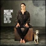 Standing on the Rooftop - Madeleine Peyroux
