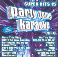 Party Tyme Karaoke: Super Hits, Vol. 15 - Karaoke