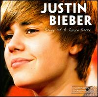Story Of A Teen Star - Justin Bieber