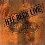 Jeff Beck Live: B.B. King's Blues Club & Grill, New York