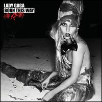 Born This Way: The Remix - Lady Gaga