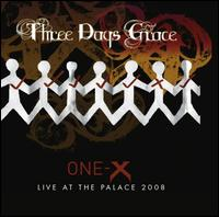 One-X/Live at the Palace - Three Days Grace