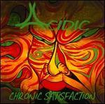 Chronic Satisfaction