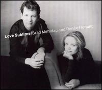 Love Sublime - Ren�e Fleming / Brad Mehldau