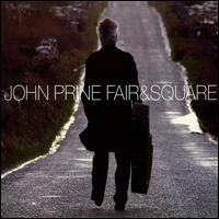 Fair & Square - John Prine