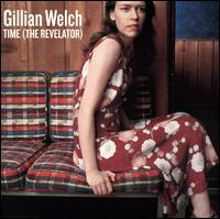 Time (The Revelator) - Gillian Welch