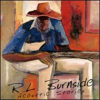 Acoustic Stories - R.L. Burnside