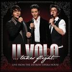 Il Volo Takes Flight: Live from the Detroit Opera House - Il Volo