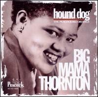Hound Dog: The Peacock Recordings - Big Mama Thornton