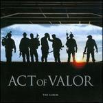 Act of Valor: The Album [Original Soundtrack]