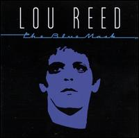 The Blue Mask - Lou Reed