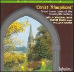 Christ Triumphant: Great Hymn Tunes of the 20th Century