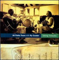 Talking Timbuktu - Ali Farka Tour� with Ry Cooder