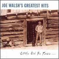 Joe Walsh's Greatest Hits: Little Did He Know... [Saudi Arabia] - Joe Walsh