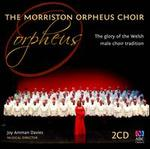 Orpheus: The Glory of the Welsh Male Choir Tradition