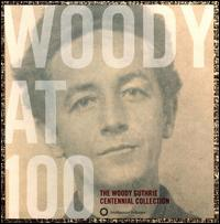 Woody at 100: The Woody Guthrie Centennial - Woody Guthrie