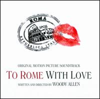 To Rome with Love [Original Motion Picture Soundtrack] - Original Soundtrack