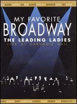 My Favorite Broadway: The Leading Ladies