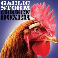 Chicken Boxer - Gaelic Storm