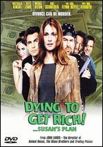 Dying to Get Rich-Susan's Plan