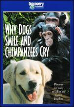Why Dogs Smile and Chimpanzees Cry