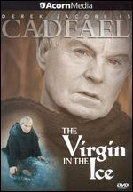 Cadfael: The Virgin in the Ice
