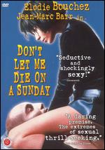 Don't Let Me Die on a Sunday - Didier Le P�cheur