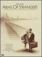 Into the Arms of Strangers-Stories of the Kindertransport
