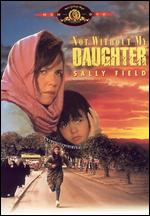 Not Without My Daughter - Brian Gilbert