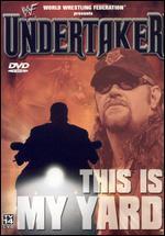 Wwe-Undertaker-This is My Yard