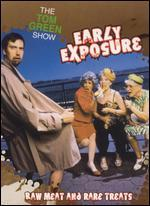The Tom Green Show-Early Exposure