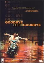 Goodbye South, Goodbye - Hou Hsiao-Hsien