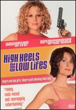 High Heels and Low Lifes - Mel Smith